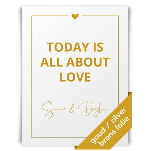 Today is all about love poster - 30x40 Folie voor